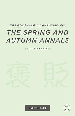 "Miller, Harry - The Gongyang Commentary on <Emphasis Type=""Italic"">The Spring and Autumn Annals</Emphasis>, ebook"