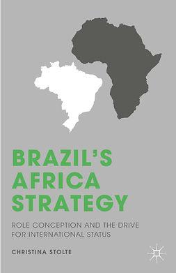 Stolte, Christina - Brazil's Africa Strategy, e-bok