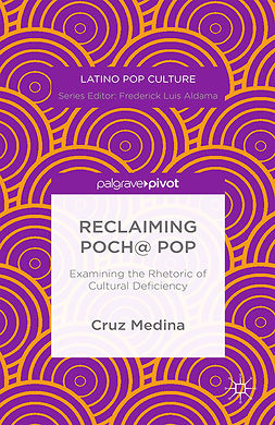 Medina, Cruz - Reclaiming Poch@ Pop: Examining the Rhetoric of Cultural Deficiency, ebook