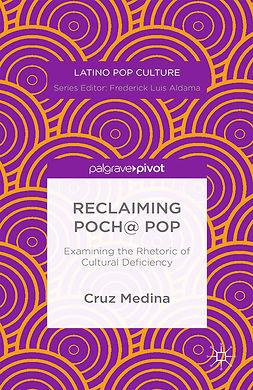 Medina, Cruz - Reclaiming Poch@ Pop: Examining the Rhetoric of Cultural Deficiency, e-kirja