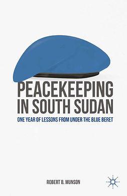 Munson, Robert B. - Peacekeeping in South Sudan, ebook