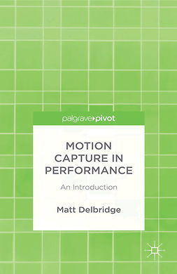 Delbridge, Matt - Motion Capture in Performance: An Introduction, ebook