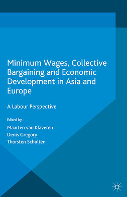 Gregory, Denis - Minimum Wages, Collective Bargaining and Economic Development in Asia and Europe, ebook
