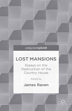 Raven, James - Lost Mansions: Essays on the Destruction of the Country House, ebook