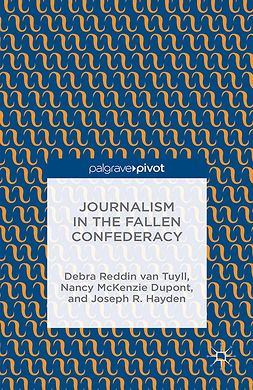 Dupont, Nancy McKenzie - Journalism in the Fallen Confederacy, ebook