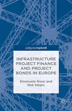 Rossi, Emanuele - Infrastructure Project Finance and Project Bonds in Europe, ebook
