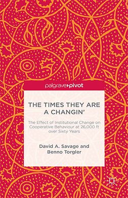 Savage, David A. - The Times They Are A Changin': The Effect of Institutional Change on Cooperative Behaviour at 26,000 ft over Sixty Years, ebook