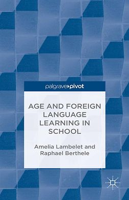 Berthele, Raphael - Age and Foreign Language Learning in School, ebook