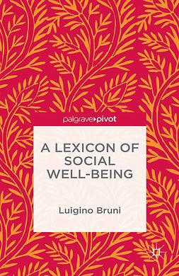 Bruni, Luigino - A Lexicon of Social Well-Being, ebook