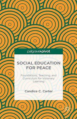 Carter, Candice C. - Social Education for Peace, e-kirja