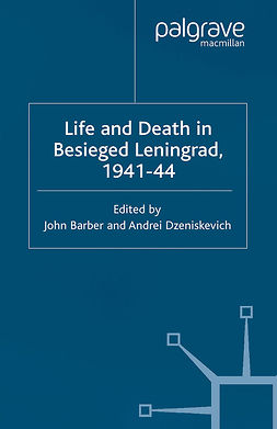 Barber, John - Life and Death in Besieged Leningrad, 1941–44, ebook