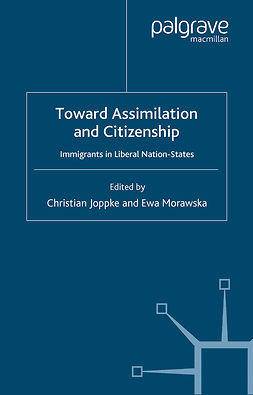 Joppke, Christian - Toward Assimilation and Citizenship: Immigrants in Liberal Nation-States, ebook