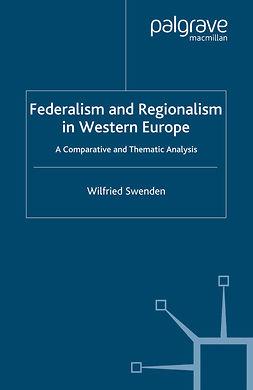 Swenden, Wilfried - Federalism and Regionalism in Western Europe, ebook