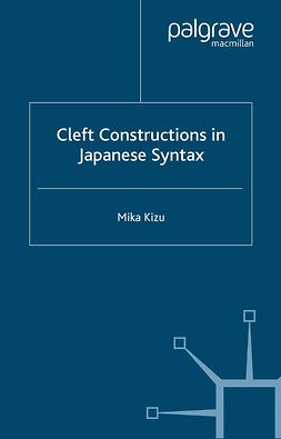 Kizu, Mika - Cleft Constructions in Japanese Syntax, ebook