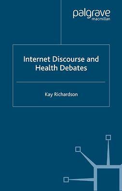 Richardson, Kay - Internet Discourse and Health Debates, ebook
