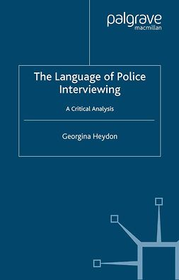 Heydon, Georgina - The Language of Police Interviewing, e-kirja