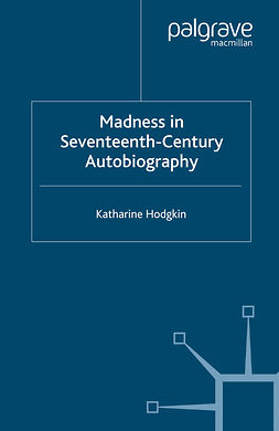 Hodgkin, Katharine - Madness in Seventeenth-Century Autobiography, ebook