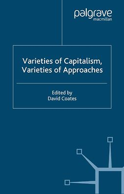 Coates, David - Varieties of Capitalism, Varieties of Approaches, ebook