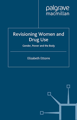 Ettorre, Elizabeth - Revisioning Women and Drug Use, ebook