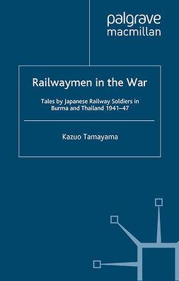 Tamayama, Kazuo - Railwaymen in the War, ebook