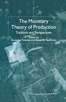 Fontana, Giuseppe - The Monetary Theory of Production, ebook
