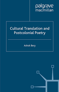 Bery, Ashok - Cultural Translation and Postcolonial Poetry, e-kirja