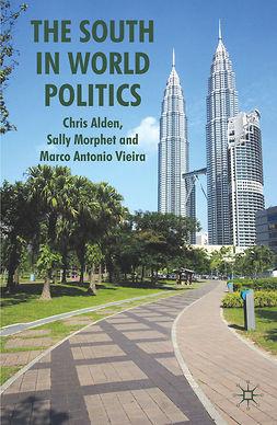 Alden, Chris - The South in World Politics, ebook