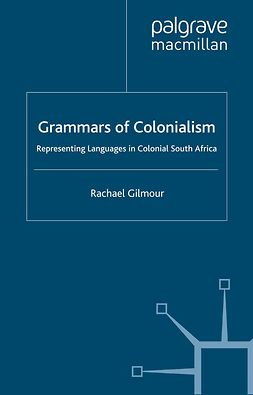 Gilmour, Rachael - Grammars of Colonialism, ebook