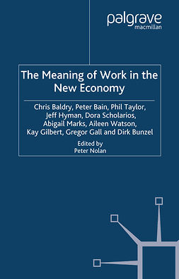 Bain, Peter - The Meaning of Work in the New Economy, ebook