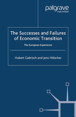 Gabrisch, Hubert - The Successes and Failures of Economic Transition, e-kirja