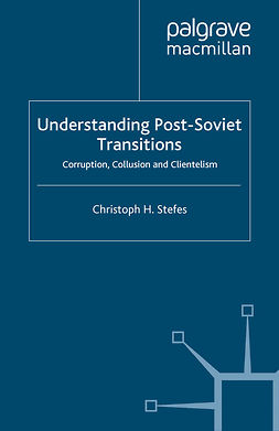 Stefes, Christoph H. - Understanding Post-Soviet Transitions, ebook