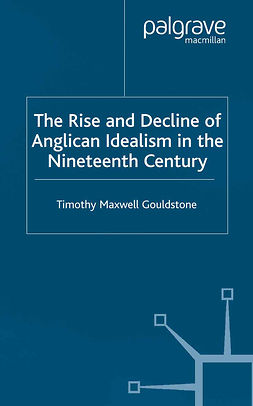 Gouldstone, Timothy Maxwell - The Rise and Decline of Anglican Idealism in the Nineteenth Century, e-bok