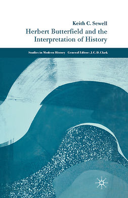 Sewell, Keith C. - Herbert Butterfield and the Interpretation of History, e-bok