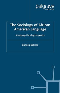 DeBose, Charles - The Sociology of African American Language, ebook