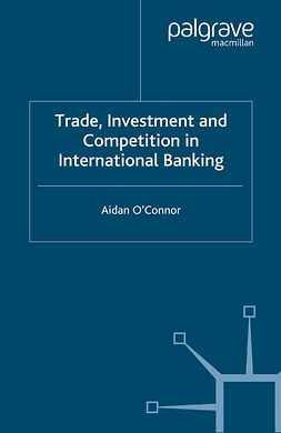 O'Connor, Aidan - Trade, Investment and Competition in International Banking, ebook