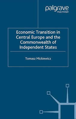 Mickiewicz, Tomasz - Economic Transition in Central Europe and the Commonwealth of Independent States, e-bok