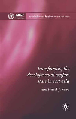 Kwon, Huck-ju - Transforming the Developmental Welfare State in East Asia, ebook