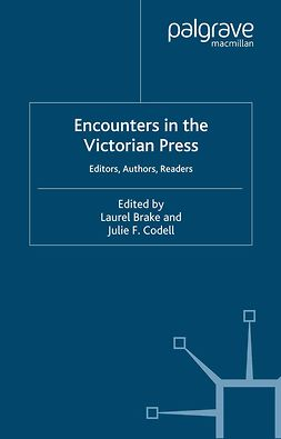 Brake, Laurel - Encounters in the Victorian Press, e-bok