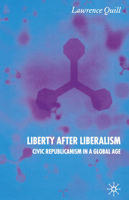 Quill, Lawrence - Liberty after Liberalism, e-kirja