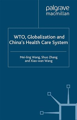Wang, Mei-ling - WTO, Globalization and China's Health Care System, ebook