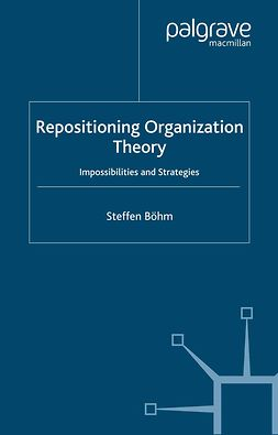 Böhm, Steffen - Repositioning Organization Theory, ebook