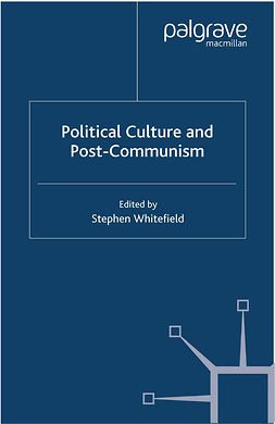 Whitefield, Stephen - Political Culture and Post-Communism, e-kirja