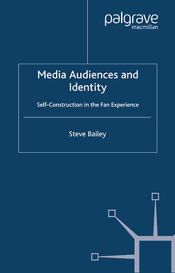 Bailey, Steve - Media Audiences and Identity, e-kirja