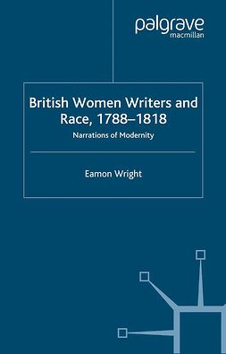 Wright, Eamon - British Women Writers and Race, 1788–1818, ebook