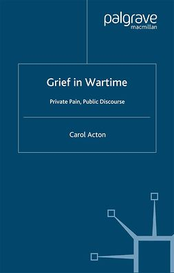 Acton, Carol - Grief in Wartime, e-bok