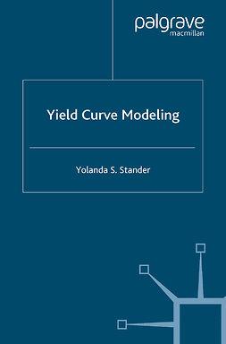 Stander, Yolanda S. - Yield Curve Modeling, e-kirja