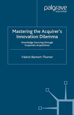 Bannert-Thurner, Valerie - Mastering the Acquirer's Innovation Dilemma, ebook