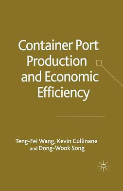 Cullinane, Kevin - Container Port Production and Economic Efficiency, ebook