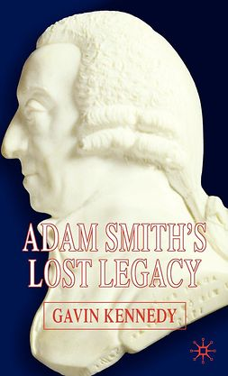 Kennedy, Gavin - Adam Smith's Lost Legacy, ebook
