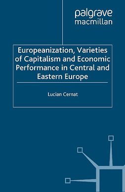 Cernat, Lucian - Europeanization, Varieties of Capitalism and Economic Performance in Central and Eastern Europe, e-bok